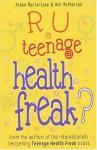 R U a Teenage Health Freak? (Teenage Health Freak) - Aidan Macfarlane, Ann McPherson