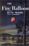 The Fire Balloon - Ruth Moore