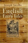 English Fairy Tales [with Biographical Introduction] - Joseph Jacobs