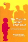 The Truth Is Longer Than a Lie: Children's Experiences of Abuse and Professional Interventions - Neerosh Mudaly, Chris Goddard