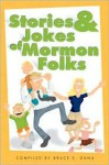 Stories and Jokes of Mormon Folks - Bruce E. Dana