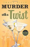 Murder with a Twist - Tracy Kiely