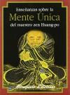 Enseñanzas sobre la Mente Única del maestro zen Huang-po - Huang-po