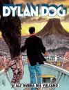 Dylan Dog n. 237: All'ombra del vulcano - Tiziano Sclavi, Pasquale Ruju, Ugolino Cossu, Angelo Stano