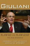 Giuliani: Flawed or Flawless The Oral Biography - Deborah Hart Strober, Gerald S. Strober