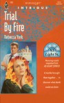 Trial by Fire (Harlequin Intrigue, #193) - Rebecca York