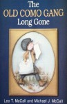 The Old Como Gang Long Gone - Leo T. McCall, Mary Sweeney, Michael J. McCall
