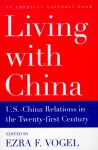 Living with China: U.S.-China Relations in the Twenty-First Century - Ezra F. Vogel