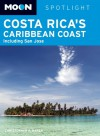 Moon Arenal and Costa Rica's Caribbean Coast: Including San Jose - Christopher P. Baker