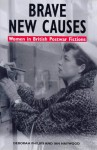 Brave New Causes: Women In British Postwar Fictions - Deborah Philips