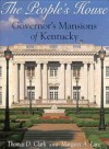 The People's House: Governors Mansions of Kentucky - Thomas D. Clark, Margaret A. Lane
