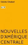 Le DF - Nouvelles d'Amérique centrale (French Edition) - Cécile Chabot