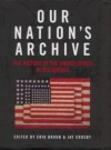 Our Nation's Archive: The History of the United States in Documents - Erik Bruun, Jay Crosby