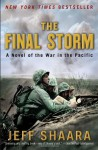 The Final Storm: A Novel of the War in the Pacific (World War II) - Jeff Shaara
