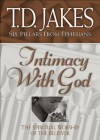Intimacy with God (Six Pillars From Ephesians Book #3): The Spiritual Worship of the Believer - T.D. Jakes