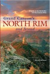 Grand Canyon's North Rim and Beyond: A Guide to the North Rim and the Arizona Strip - Stewart Aitchison