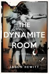 The Dynamite Room - Jason Hewitt