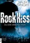 Rock Kiss - Du bist alles für mich - Nalini Singh, Dorothee Danzmann