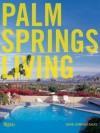Palm Springs Living - Diane Dorrans Saeks, David Glomb, Tim Street Porter