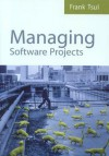 Managing Software Projects - Frank Tsui
