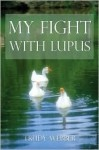 My Fight with Lupus - Trudy Webber