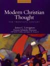 Modern Christian Thought: The Twentieth Century - Sarah Coakley, Francis Schussler Fiorenza, James C. Livingston, Jr. Evans