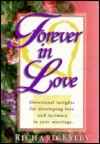 Forever In Love: Devotional Insights For Developing Love And Intimacy In Your Marriage - Richard Exley