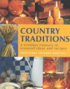 Country Traditions: A Timeless Treasury of Seasonal Ideas and Recipes - Stephanie Donaldson