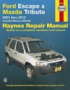Ford Escape & Mazda Tribute 2001-2012: 2001 thru 2012 - Includes Mercury Mariner - John H Haynes
