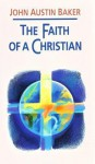The Faith Of A Christian - John Austin Baker