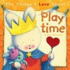 Cosas que me gustan de jugar / The Things I Love About Playtime - Trace Moroney, Teresa Tellechea