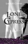 Lone Cypress - Laura K. Cowan