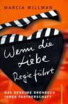 Wenn die Liebe Regie führt: Das geheime Drehbuch Ihrer Partnerschaft - Marcia Millman, Erika Ifang