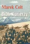 Biali Kurierzy - Marek Celt - Marek Celt