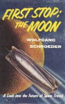 First Stop: The Moon - Wolfgang Schroeder