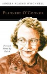 Flannery O'Connor: Fiction Fired by Faith (People of God) - Angela Alaimo O'Donnell