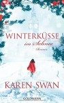 Winterküsse im Schnee: Roman - Karen Swan, Gertrud Wittich