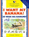 I Want My Banana! Je Veux Ma Banane! (Language Learning Story Books: I Can Read French) (English and French Edition) - Mary Risk, Jacqueline Jansen