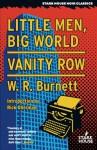 Little Men, Big World / Vanity Row - W.R. Burnett, Rick Ollerman