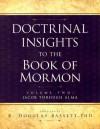 Doctrinal Insights to the Book of Mormon Volume Two: Jacob Through Alma - K. Douglas Bassett