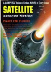 Satellite Science Fiction, February 1957, Featuring Complete Novel *Planet for Plunder* (Volume 1, No. 3) - Hal Clement, Sam Merwin, Arthur C. Clarke, Algis Budrys, Damon Knight