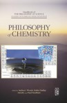 Philosophy of Chemistry - Robin Findlay Hendry, Paul Needham, Andrea Woody, Dov M. Gabbay, Paul R. Thagard, John Hayden Woods
