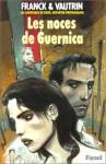 noces de Guernica - Dan Franck