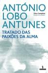 Tratado das Paixões da Alma - António Lobo Antunes