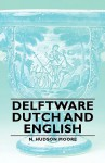 Delftware - Dutch and English - N. Hudson Moore