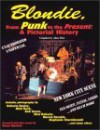 Blondie, from Punk to the Present: A Pictorial History (Musical Legacy Series, 1) - Victor Bockris