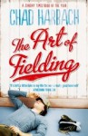 Art of Fielding - Chad Harbach