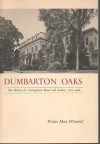Dumbarton Oaks: The History of a Georgetown House & Garden, 1800-1966 - Walter Muir Whitehill