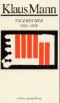 Tagebücher 1938 bis 1939 - Klaus Mann, Joachim Heimannsberg, Peter Laemmle