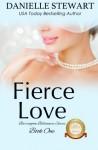 Fierce Love (The Barrington Billionaires) (Volume 1) - Danielle Stewart